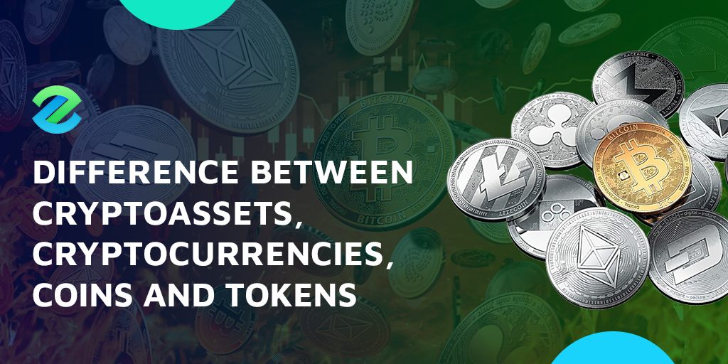 cryptoassets vs cryptocurrencies, tokens and coins
